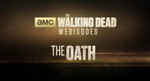 The Walking Dead Webisode – The Oath