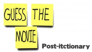 Post-Ictionary – Can You Guess The Movie Using These Images As Clues?