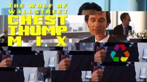 The Wolf of Wall Street Chest Thump Mix – Created By Eclectic Method