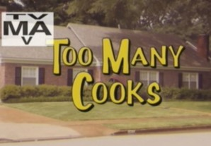 When You've Got…Too Many Cooks