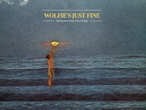 Wolfie's Just Fine – A New Beginning